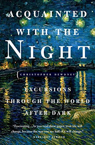 9781582345994: Acquainted with the Night: Excursions Through the World After Dark