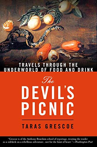 9781582346151: The Devil's Picnic: Travels Through the Underworld of Food and Drink