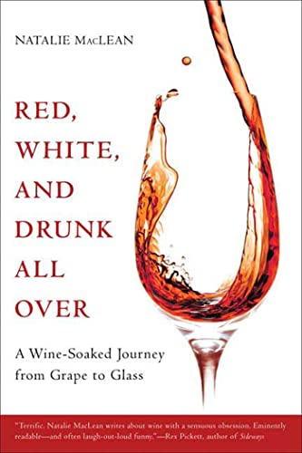 Red, White, and Drunk All Over: A Wine-Soaked Journey from Grape to Glass.