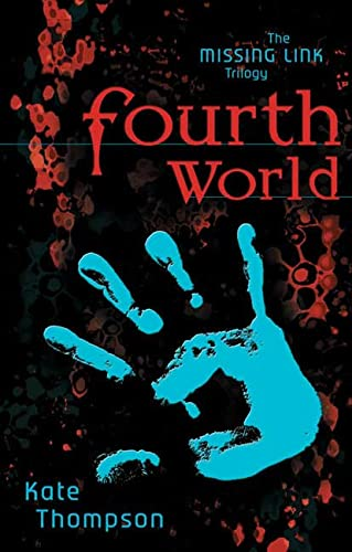 9781582346502: Fourth World: Book One of the Missing Link Trilogy