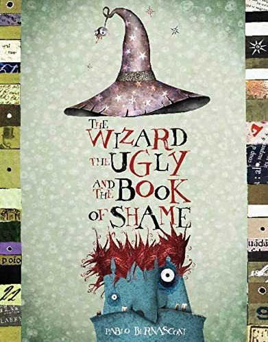 9781582346731: The Wizard, The Ugly, And The Book Of Shame