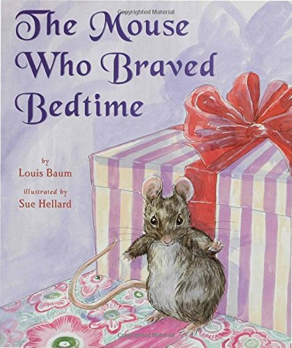 The Mouse Who Braved Bedtime (1582346917) by Louis Baum