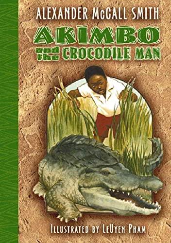 9781582346922: Akimbo and the Crocodile Man