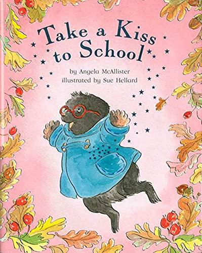 9781582347028: Take a Kiss to School