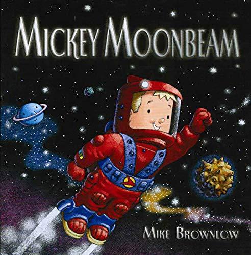 9781582347042: Mickey Moonbeam