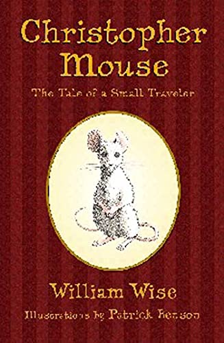 9781582347080: Christopher Mouse: The Tale of a Small Traveler