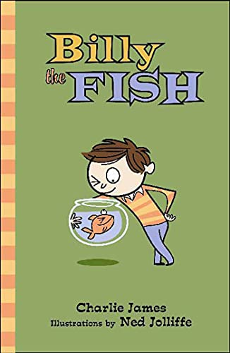Billy the Fish (Bloomsbury Chapter Books): James, Charlie