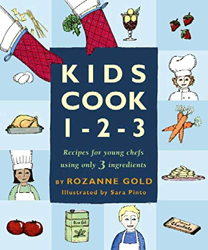 9781582347356: Kids Cook 1-2-3: Recipes for Young Chefs Using Only 3 Ingredients