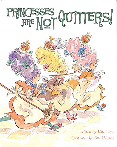 9781582347622: Princesses Are Not Quitters!