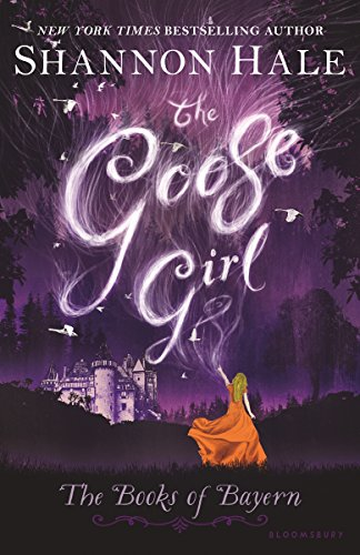 The Goose Girl (Books of Bayern): Shannon Hale