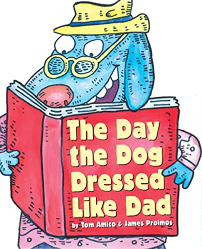 The Day the Dog Dressed Like Dad: Tom Amico, James