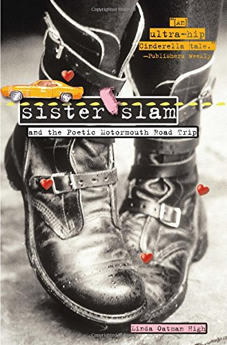 Sister Slam and the Poetic Motormouth Road: High, Linda Oatman,