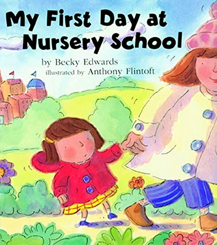 My First Day at Nursery School: Edwards, Becky