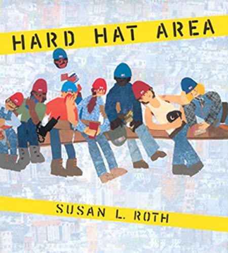 Hard Hat Area: Roth, Susan L.