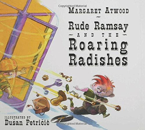 Rude Ramsay and the Roaring Radishes: Margaret Atwood