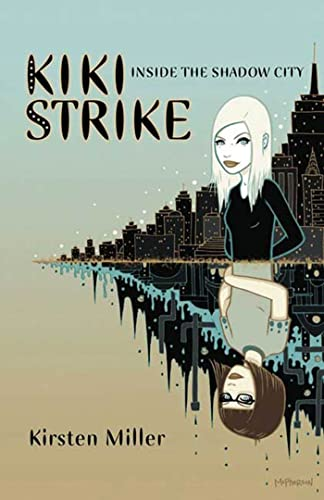 9781582349602: Kiki Strike:Inside the Shadow City