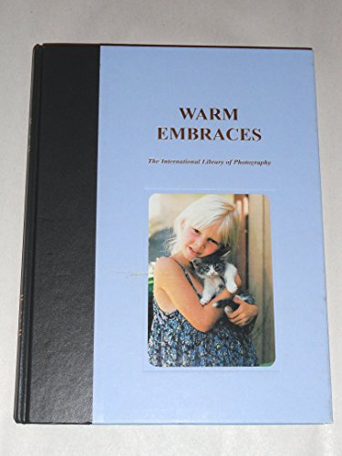 Warm Embraces: The International Library of Photography: Patrick King, editor