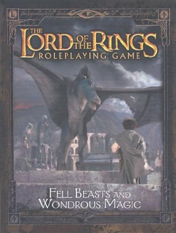 The Lord of the Rings Roleplaying Game; Fell Beasts and Wondrous Magic.