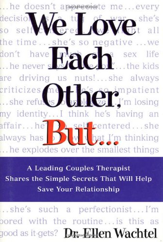 9781582380070: We Love Each Other, But . . .: A Leading Couples Therapist Shares the Simple Secrets That Will Help Save Your Relationship