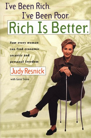 9781582380230: I've Been Rich, I've Been Poor, Rich is Better