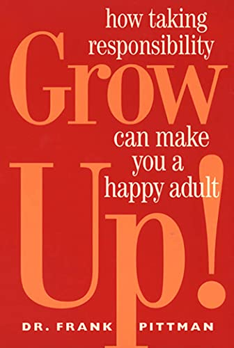 9781582380407: Grow Up!: How Taking Responsibility Can Make You a Happy Adult