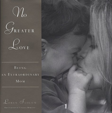 9781582380568: No Greater Love: Being an Extraordinary Mom