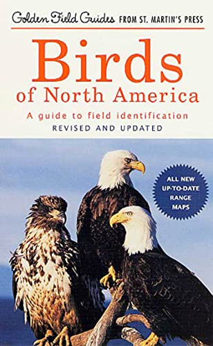 Birds of North America: A Guide To Field Identification (Golden Field Guide f/St. Martin's Press) (1582380902) by Bertel Bruun; Chandler S. Robbins; Herbert S. Zim