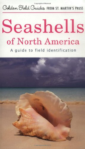 Seashells of North America: A Guide to Field Identification (Golden Field Guide f/St. Martin's Press) (1582381259) by R. Tucker Abbott