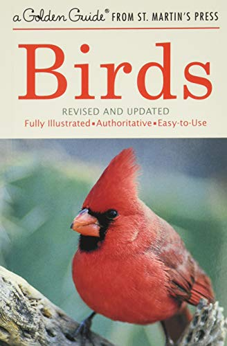 9781582381282: Birds: A Fully Illustrated, Authoritative and Easy-to-Use Guide (A Golden Guide from St. Martin's Press)