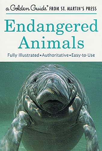 9781582381381: Endangered Animals: A Fully Illustrated, Authoritative and Easy-to-Use Guide (A Golden Guide from St. Martin's Press)