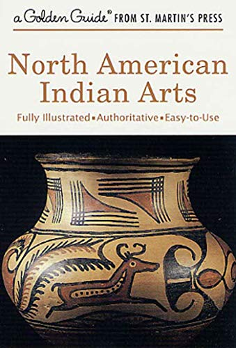 9781582381459: North American Indian Arts (A Golden Guide from St. Martin's Press)