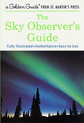 The Sky Observer's Guide (Golden Guide): Mayall, R. Newton; Mayall, Margaret; Wyckoff, Jerome