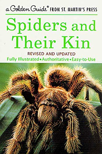 9781582381565: Spiders and Their Kin: A Fully Illustrated, Authoritative and Easy-to-Use Guide (A Golden Guide from St. Martin's Press)