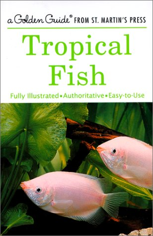 Tropical Fish (Golden Guide): Bruce W. Halstead