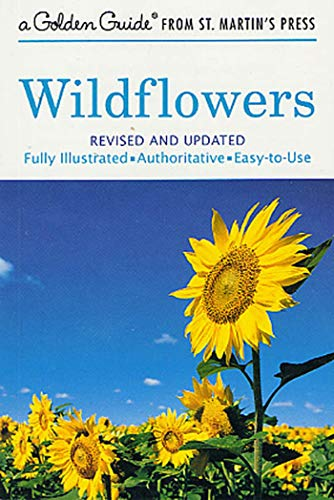 Wildflowers: A Fully Illustrated, Authoritative and Easy-to-Use Guide (A Golden Guide from St. Martin's Press) (9781582381626) by Martin, Alexander C.; Zim, Herbert S.