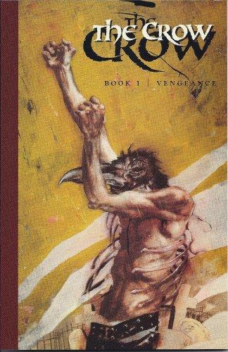 The Crow, Book 1: Vengeance: Muth, Jon J.