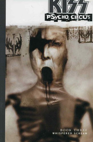 9781582401331: Kiss Psycho Circus, Book 3: Whispered Scream