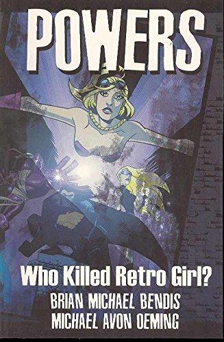 Powers - Who Killed Retro Girl?: Brian Michael Bendis