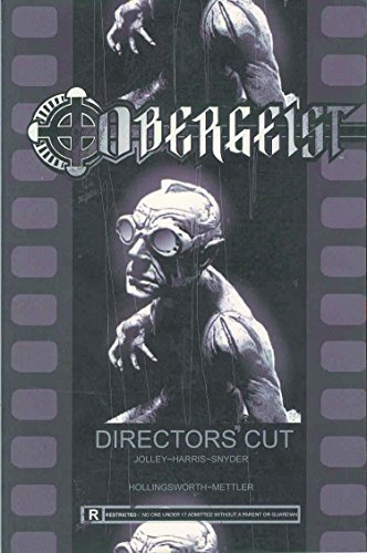 Obergeist: The Directors Cut: Jolley, Dan, Hollingsworth, Matt, Mettler, JD, Snyder, Ray