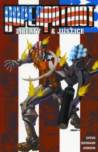 Superpatriot: Liberty and Justice: Giffen, Keith and Giffen and Tom