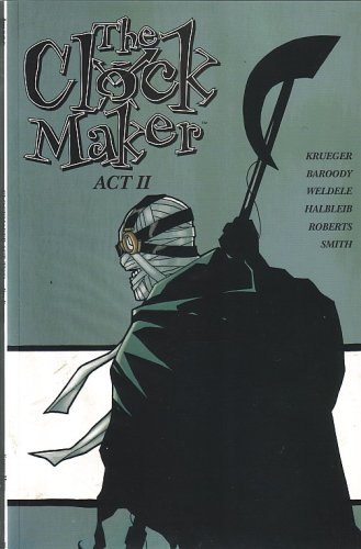 The Clock Maker, Act Two (Bound Comic): JIM KRUEGER