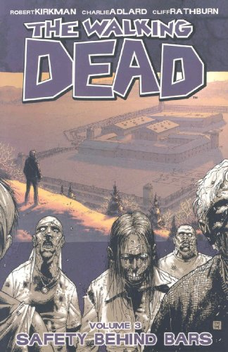 9781582404875: The Walking Dead, Vol. 3: Safety Behind Bars