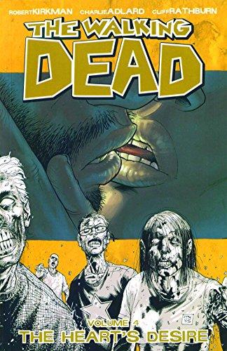 The Walking Dead Vol. 4: The Heart' Desire [Paperback]