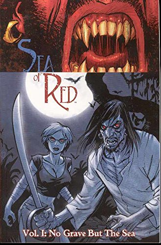 Sea of Red, Vol. 1: No Grave: Rick Remender; Kieron
