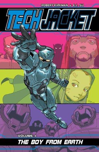 Tech Jacket Volume 1: The Boy From Earth: Boy from Earth v. 1: Robert Kirkman