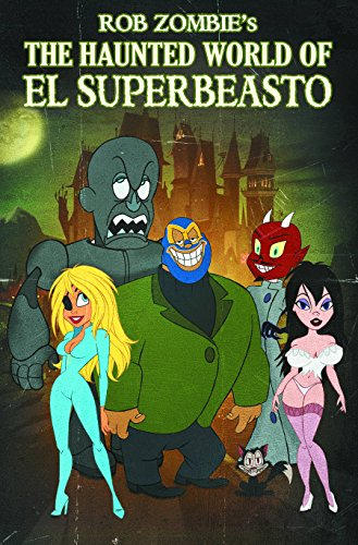 Rob Zombie Presents: The Haunted World Of El Superbeasto (Paperback)