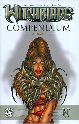 Witchblade Compendium, Vol. 1 (v. 1) (9781582407982) by Marc Silvestri; Michael Turner; David Wohl; Brian Haberlin; Christina Z; Rick Veitch; Paul Jenkins; Tony Daniel; Randy Green; Brian Ching