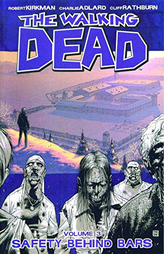 9781582408057: The Walking Dead, Vol. 3: Safety Behind Bars