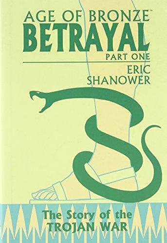 9781582408453: Age Of Bronze Volume 3: Betrayal: Betrayal v. 3