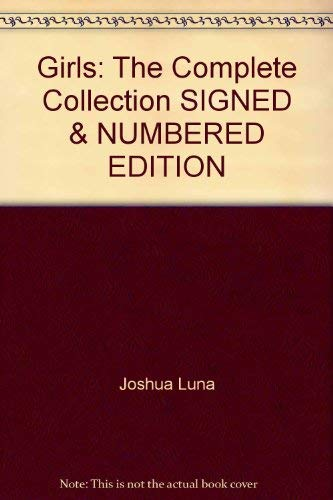 Girls: The Complete Collection SIGNED & NUMBERED EDITION: Joshua Luna